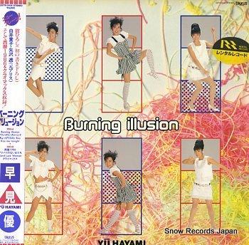 HAYAMI, YOU burning illusion