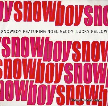 SNOWBOY lucky fellow