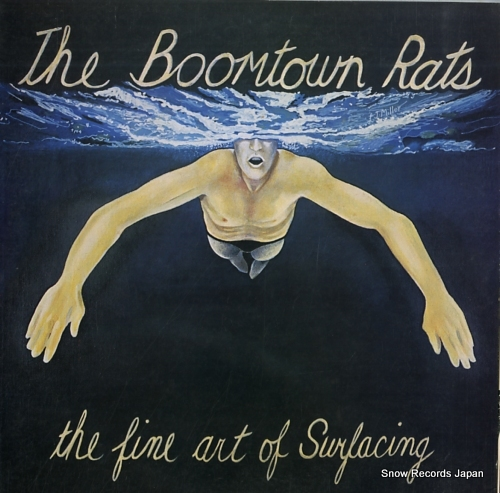 BOOMTOWN RATS, THE fine art of surfacing, the