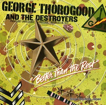 THOROGOOD, GEORGE better than the rest