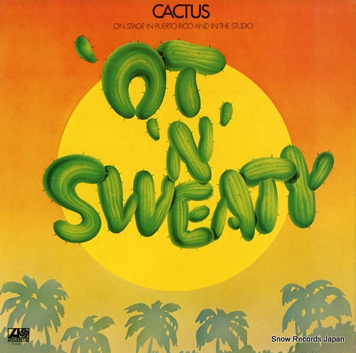 CACTUS 'ot 'n' sweaty