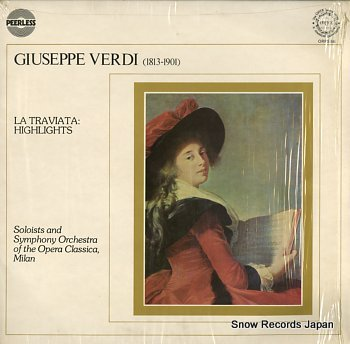 SYMPHONY ORCHESTRA OF THE OPERA CLASSICA, MILAN giuseppe verdi; la traviata highlights