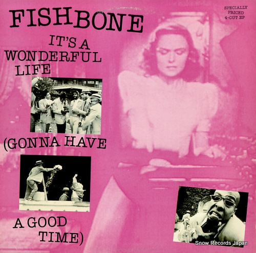 FISHBONE it's a wonderful life (gonna have a good time) 4C44097 - front cover