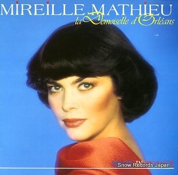 MATHIEU, MIREILLE la demoiselle d'orleans