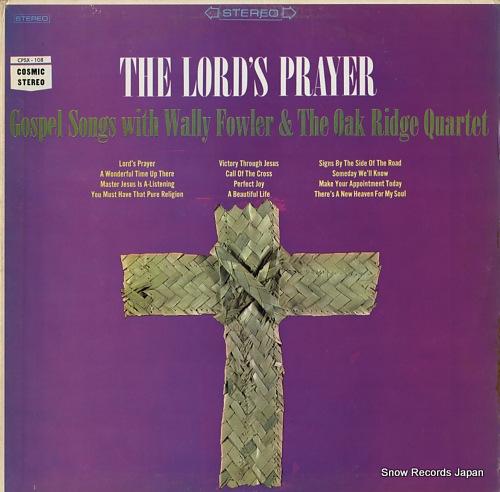 ワリー・ファウラー&オーク・リッジ・カルテット the lord's prayer CPSX-108