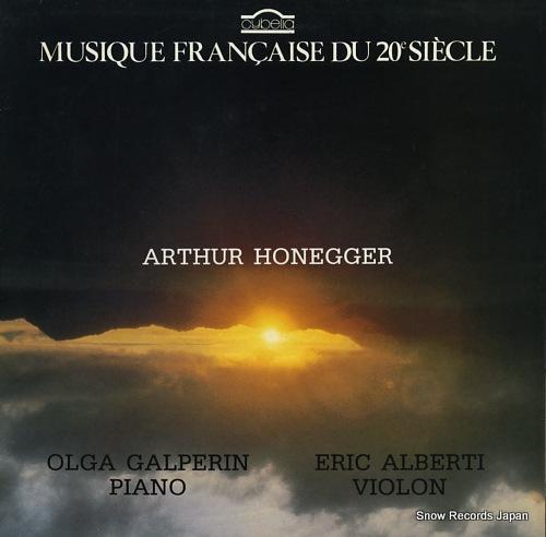 GALPERIN, OLGA / ERIC ALBERTI honegger; musique francaise du 20e siecle CY657 - front cover