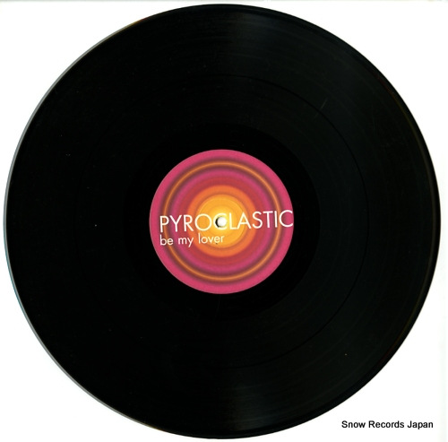 PYROCLASTIC be my lover 724354821769 - disc