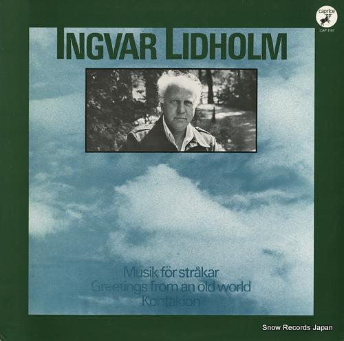 LIDHOLM, INGVAR ingvar lidholm; musik for strakar, greetings from an old world, kontakion CAP1167 - front cover
