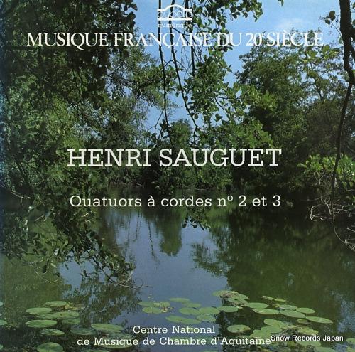 QUATUOR NATIONAL D'AQUITAINE henri sauguet; quatuors a cordes no2 et 3 CY711 - front cover