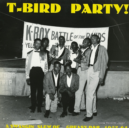 V/A t-bird party! / a swangin' slew of greasy r&b, 1957-64 RB5362 - front cover