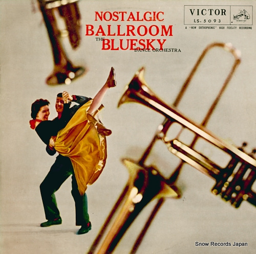BLUESKY DANCE ORCHESTRA, THE nostalgic ballroom bluesky LS-5093 - front cover