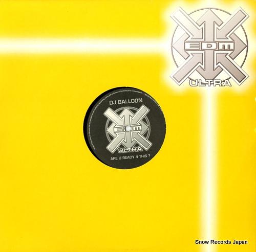 DJ BALLON are u ready 4 this? EDMU001-1 - front cover