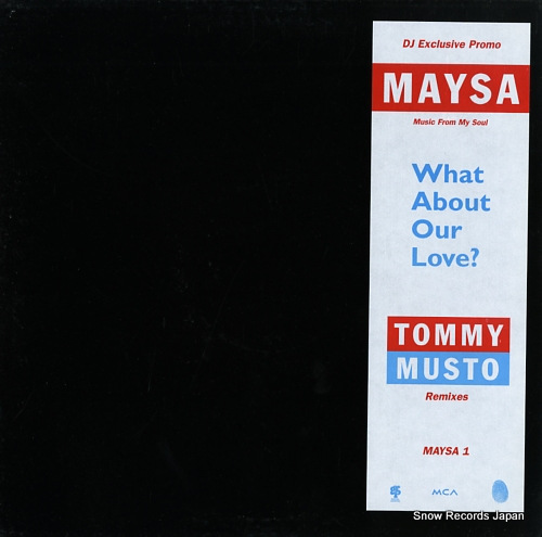 MAYSA what about our love?(tommy musto remixes) MAYSA1 - front cover