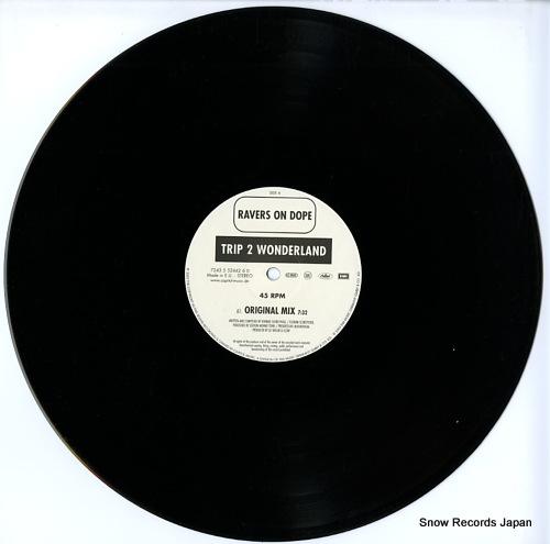 RAVERS ON DOPE trip 2 wonderland / big.bass.drum 724355244260 - disc