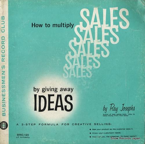 レイ・ジョセフス how to multiply sales by giving away ideas BRC-120