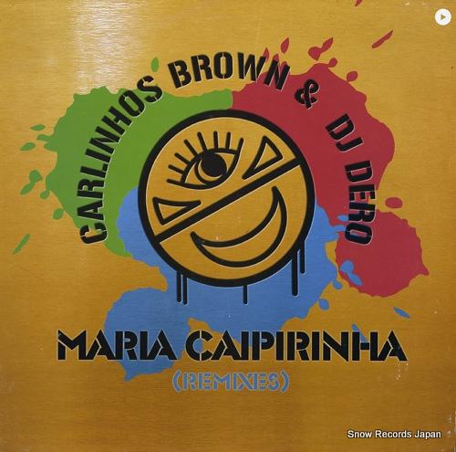 BROWN, CARLINHOS, AND DJ DERO maria caipirinha(remixes) VLMX1712-3 - front cover