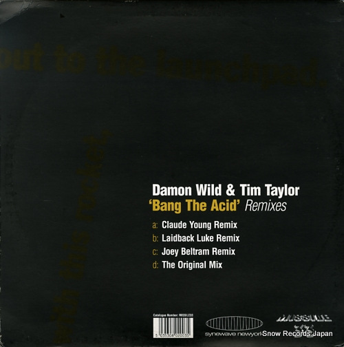 WILD, DAMON, AND TIM TAYLOR bang the acid remixes MISSILE33 - back cover