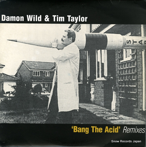 WILD, DAMON, AND TIM TAYLOR bang the acid remixes MISSILE33 - front cover