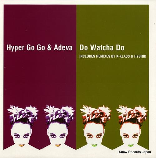 HYPER GO GO & ADEVA do watcha do DISNT28 - front cover