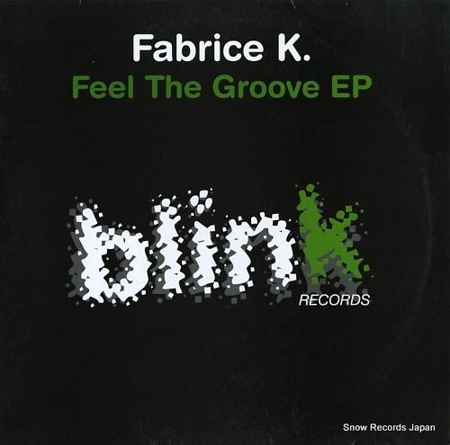 FABRICE K feel the groove ep BLINK002 - front cover