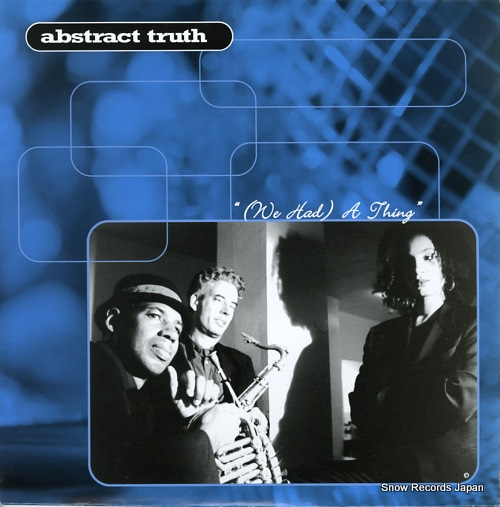 ABSTRACT TRUTH - (we had) a thing - LP