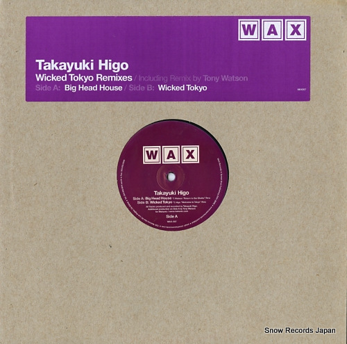 HIGO, TAKAYUKI wicked tokyo remixes WAX007 - front cover
