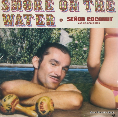 SENOR COCONUT AND HIS ORCHESTRA smoke on the water MCR124.0 - front cover