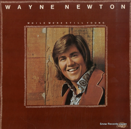 NEWTON, WAYNE while we're still young CHE1006 - front cover