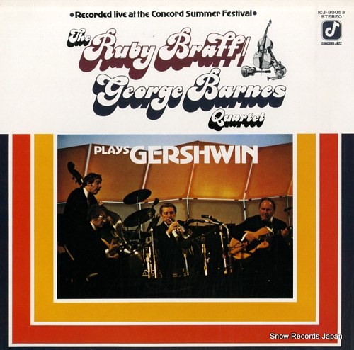 BRAFF, RUBY, AND GEORGE BARNES plays gershwin ICJ-80053 - front cover