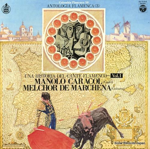 CARACOL, MANOLO / MELCHOR DE MARCHENA una historia del cante flamenco vol.1 ZQ-7018-H - front cover