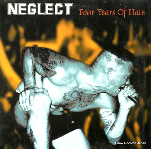 NEGLECT four years of hate FE01181330/GG6B - front cover