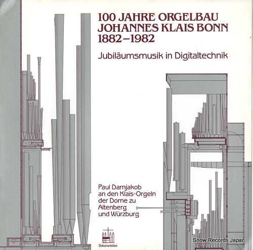 DAMJAKOB, PAUL 100 jahre orgelbau johannes klais bonn 1882-1982 TSW831060 - front cover