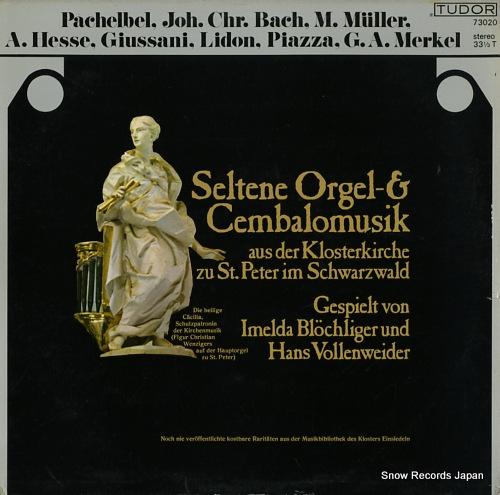 BLOCHLIGER, IMELDA / HANS VOLLENWEIDER seltene orgel-& cembalomusik aus der klosterkirche zu st.peter im schwarzwald TUDOR73020 - front cover