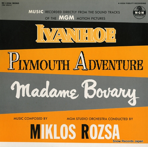 ROZSA, MIKLOS ivanhoe / plymouth adventure / madame bovary MI1394/SU1021 - front cover
