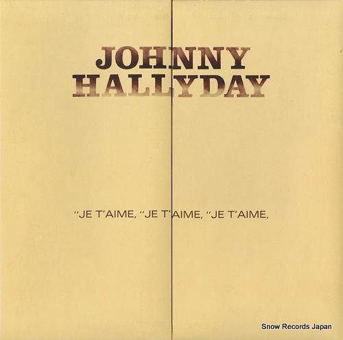 HALLYDAY, JOHNNY je t'aime, je t'aime,
