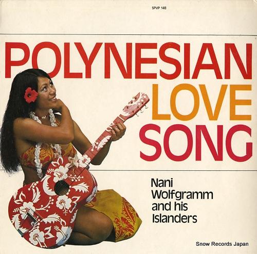 NANI WOLFGRAMM AND HIS ISLANDERS polynesian love song SPVP148