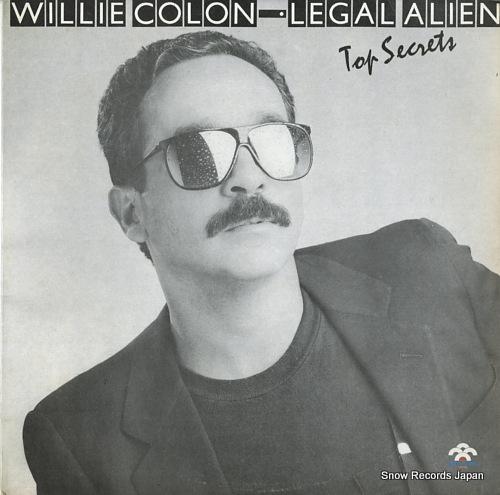 COLON, WILLIE / LEGAL ALIEN top secrets LPS-2033 - front cover