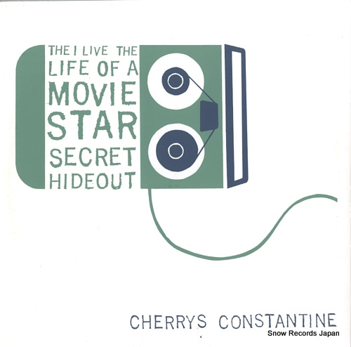 I LIVE THE LIFE OF A MOVIE STAR SECRET HIDEOUT, THE cherrys constantine ERGO02 - front cover