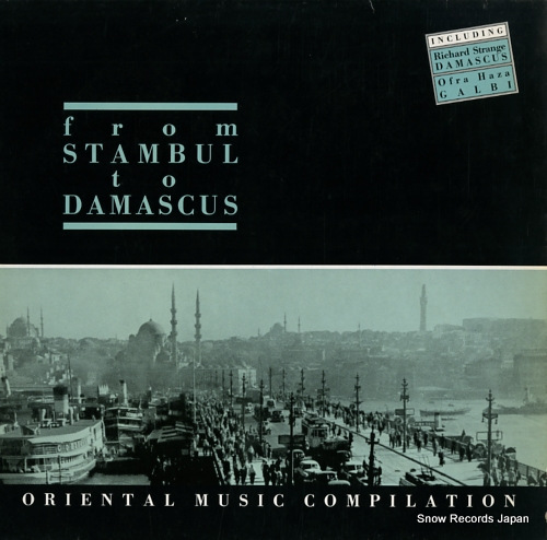 V/A from stambul to damascus / oriental music compilation EFA06120 - front cover