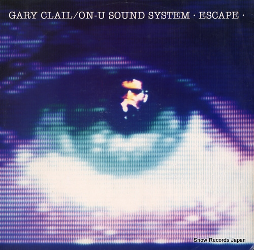 CLAIL, GARY, AND ON-U SOUND SYSTEM escape PT44564 - front cover