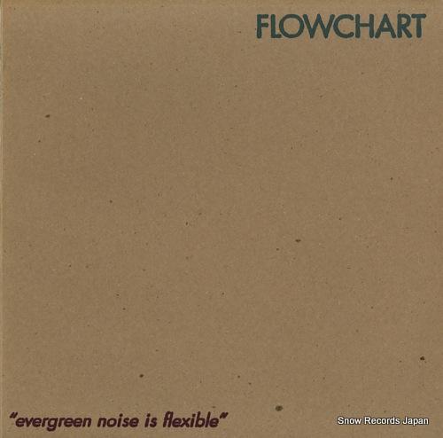 FLOWCHART evergreen noise is flexible SAKI012/FUZ003 - front cover