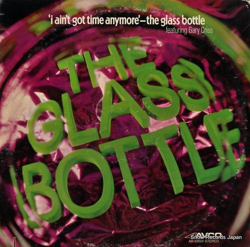 GLASS BOTTLE, THE i ain't got time anymore AV-33024 - front cover