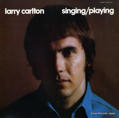 CARLTON, LARRY singing / playing YS-8017-AU - front cover