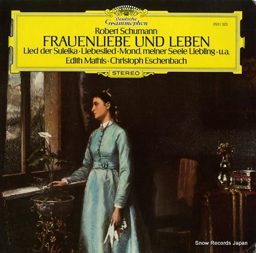 MATHIS, EDITH / CHRISTOPH ESCHENBACH schumann; frauenliebe und leben 2531323 - front cover