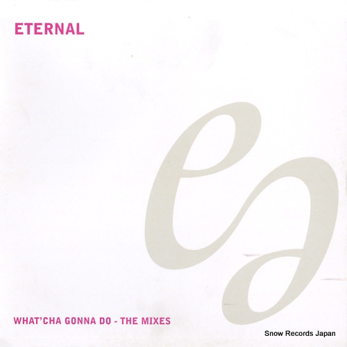 ETERNAL what'cha gonna do / the mixes 12EM552 - front cover