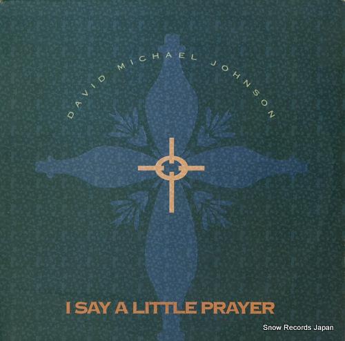 JOHNSON, DAVID MICHAEL i say a little prayer AQ0116 - front cover