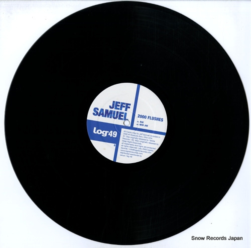 SAMUEL, JEFF 2000 flushes LOG49 - disc