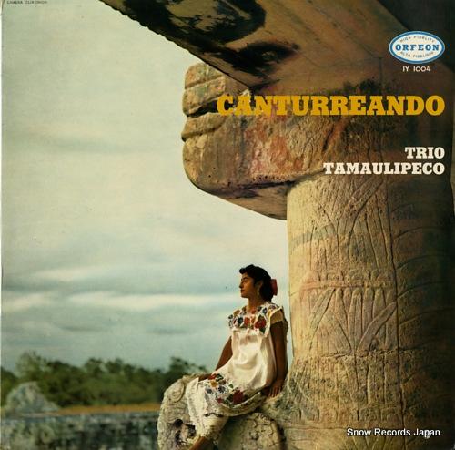 TRIO TAMAULIPECO canturreando IY1004 - front cover