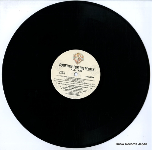 SOMETHIN' FOR THE PEOPLE all i do / my love is the shhh! 0-43973 - disc