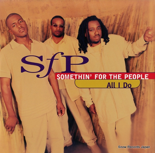 SOMETHIN' FOR THE PEOPLE all i do / my love is the shhh! 0-43973 - front cover